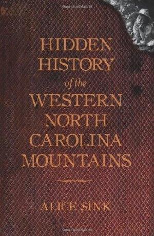 Hidden History of the Western North Carolina Mountains