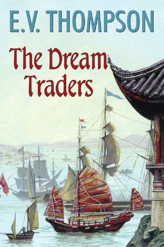 The Dream Traders by E.V. Thompson. $7.99. 313 pages. Author: E.V. Thompson. Publisher: Robert Hale (April 1, 2010)
