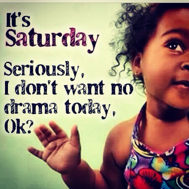 Good Morning Saturday Funny Images And Quotes : Happy saturday goodvibesonly funny quotes pinterest