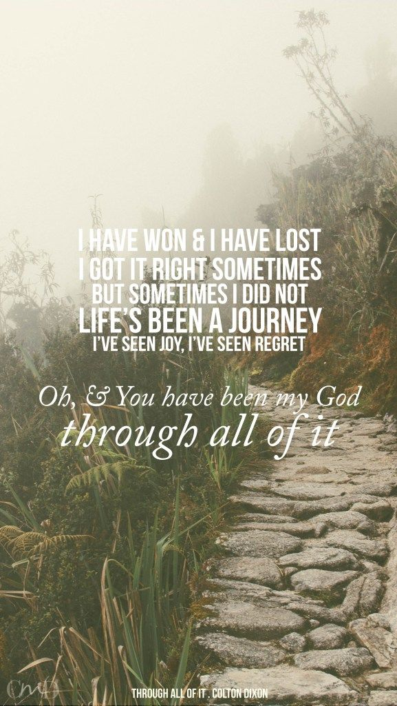 Through All Of It by Colton Dixon Lyrics, Christian music lyrics and iPhone backgrounds at ChristianMusicDaily.org