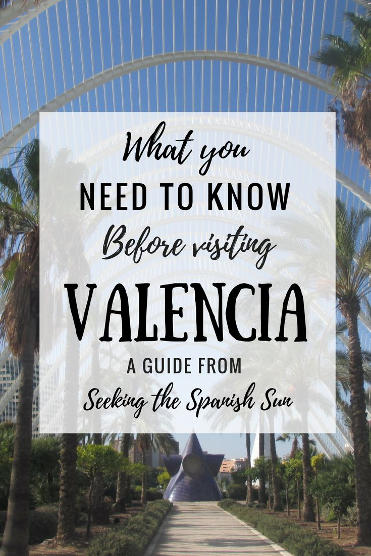 What you need to know before visiting Valencia. All the essential city information you should read before traveling to Valencia in Spain. A guide by Seeking the Spanish Sun travel blog www.seekingthespanishsun.com