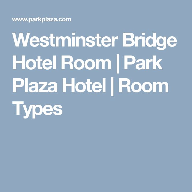Westminster Bridge Hotel Room | Park Plaza Hotel | Room Types