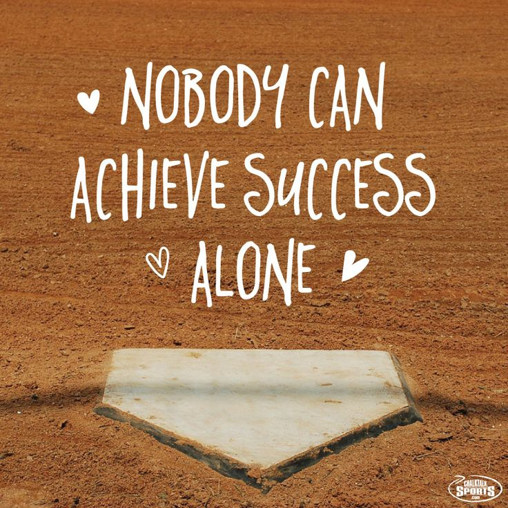 Nobody can achieve success alone.  Always work as a team player and never as an individual.  A team will grow better and stronger with each player's efforts. Softball inspiration from chalktalksports.com!