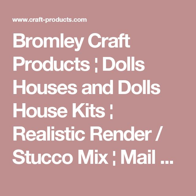 Bromley Craft Products ¦ Dolls Houses and Dolls House Kits ¦ Realistic Render / Stucco Mix ¦ Mail Order Online Shop