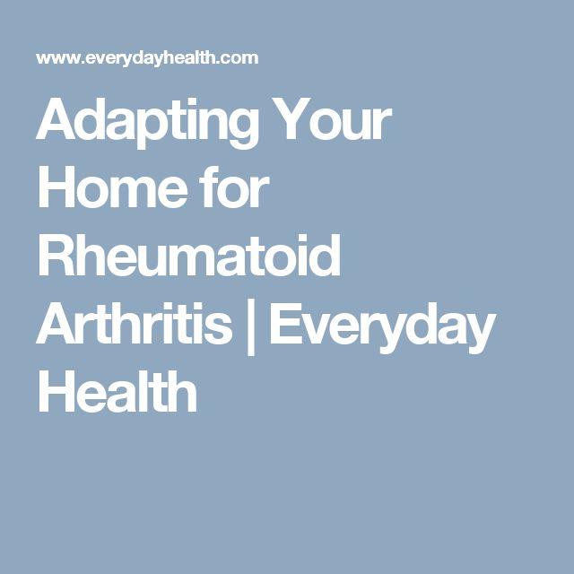 Adapting Your Home for Rheumatoid Arthritis | Everyday Health
