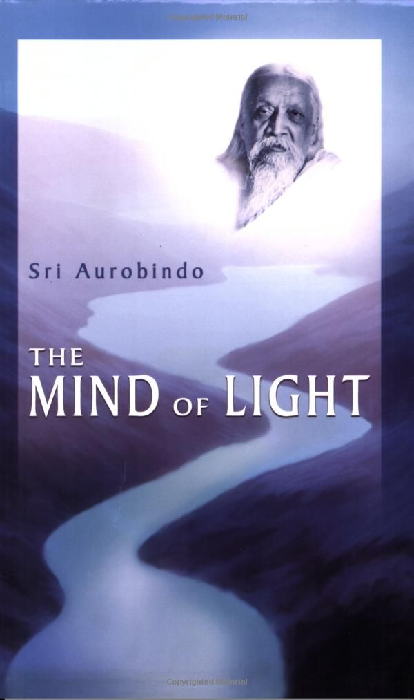 The Mind of Light: Sri Aurobindo: 9780940985704