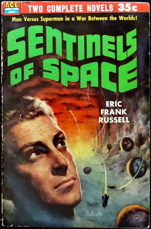 scificovers:  Ace Double D-44: Sentinels of Spaceby Eric Frank Russell 1954. Cover by Robert E. Schulz.