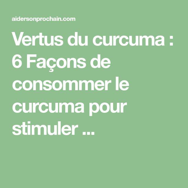 Vertus du curcuma : 6 Façons de consommer le curcuma pour stimuler ...