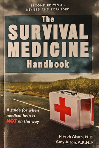 the-survival-medicine-handbook-a-guide-for-when-help-is-not-on-the-way-by-joseph-alton-amy-alton http://www.bookscrolling.com/the-best-wilderness-survival-books/
