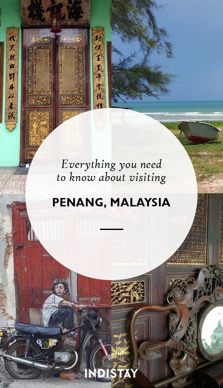 Everything you need to know about visiting George Town, Penang, in Malaysia #Indistay