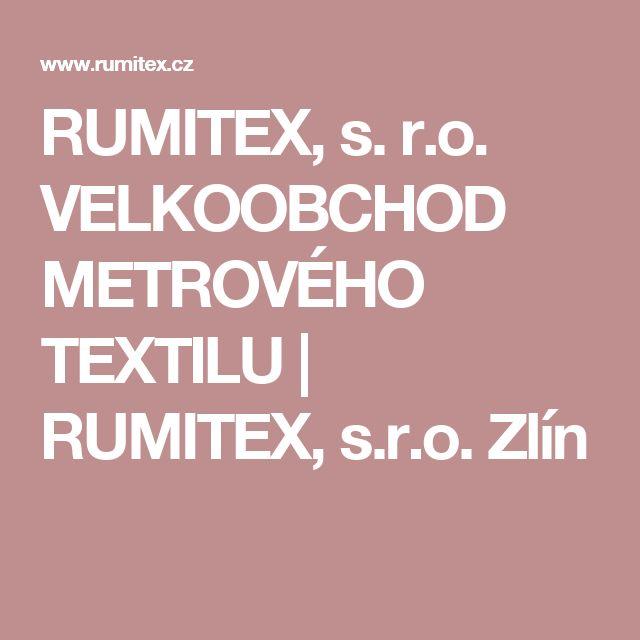 RUMITEX, s. r.o. VELKOOBCHOD METROVÉHO TEXTILU | RUMITEX, s.r.o. Zlín