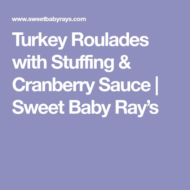 Turkey Roulades with Stuffing & Cranberry Sauce | Sweet Baby Ray's