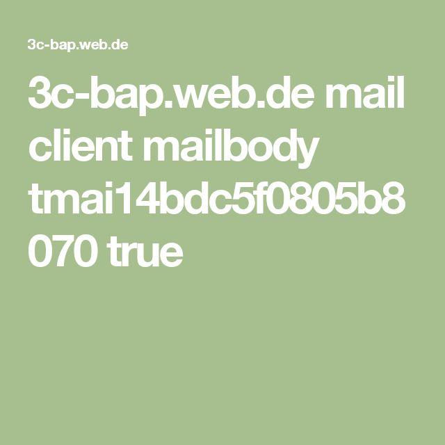 3c-bap.web.de mail client mailbody tmai14bdc5f0805b8070 true