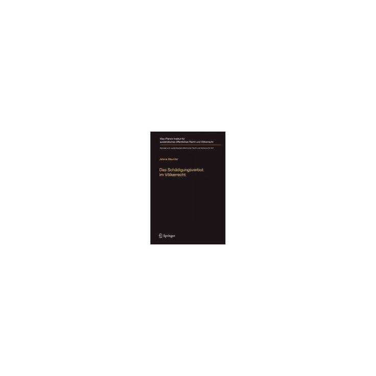 Das Schädigungsverbot Im Völkerrecht : Eine Untersuchung Anhand Des Umwelt-, Welthandels- Und