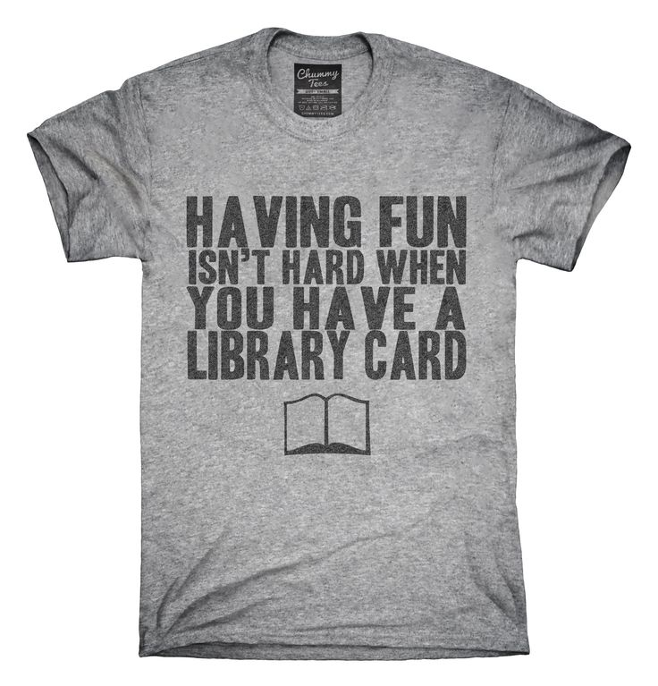 Having Fun Isn't Hard When You Have A Library Card T-shirts, Hoodies,