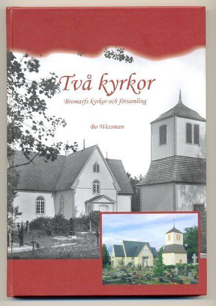 Två kyrkor: Bromarfs kyrkor och församling. Wessman, Bo. 20€ #EKTAMuseumcenter #EKTAbooks #Bromarf #Raseborg #kyrkor