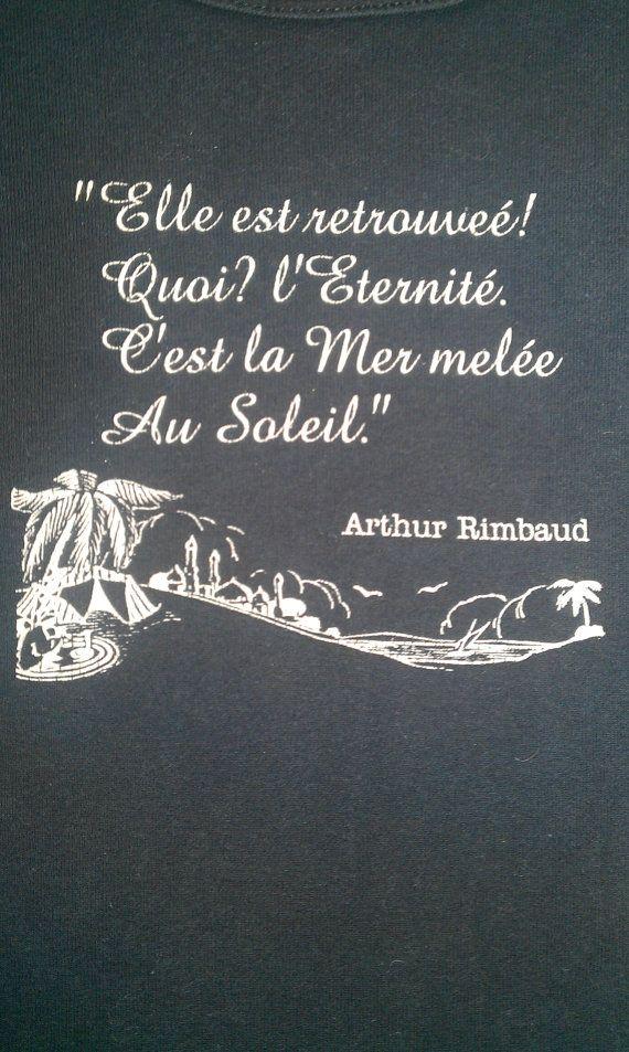 """i've found it, eternity. it's the sun mingled with the sea."" Rimbaud"