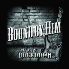 "Download ""Bound By Him - Never Back Down"" for free here. http://free-christian-music-downloads.com/bound-by-him-never-back-down/# Contemporary Christian Rock, for fans of Third Day, Casting Crowns, and Jeremy Camp."