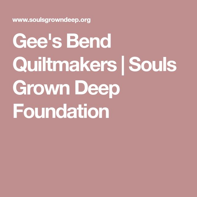 Gee's Bend Quiltmakers | Souls Grown Deep Foundation