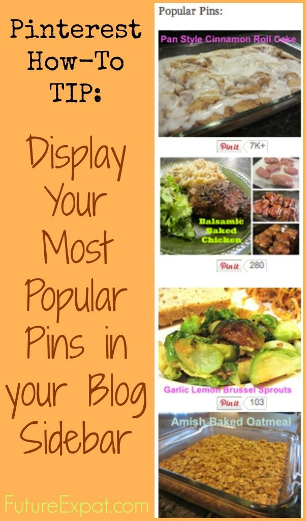Pinterest Tip: How To Create a Popular Posts Widget for Your Sidebar | Future Expat: http://futureexpat.com/2013/09/pinterest-popular-pins-widget/#comment-2525
