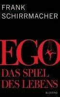 Ego - Frank Schirrmacher