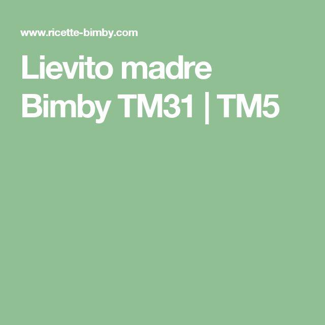 Lievito madre Bimby TM31 | TM5
