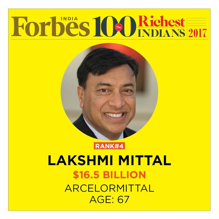 #ForbesIndiaRichList Lakshmi mittal ranks at #4 with $16.5 billion  #arcelor #mittal