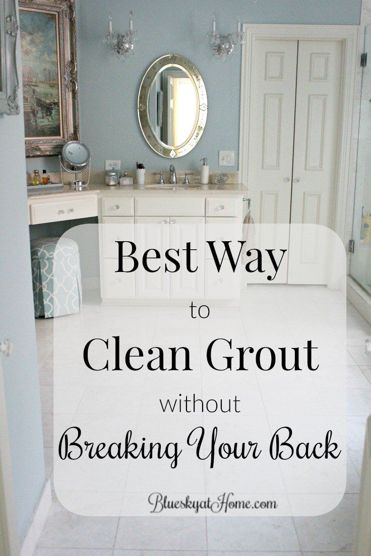 Best Way To Clean Grout Without Breaking Your Back Grout Cleaner Clean Bathroom Floor Cleaning Tile Floors