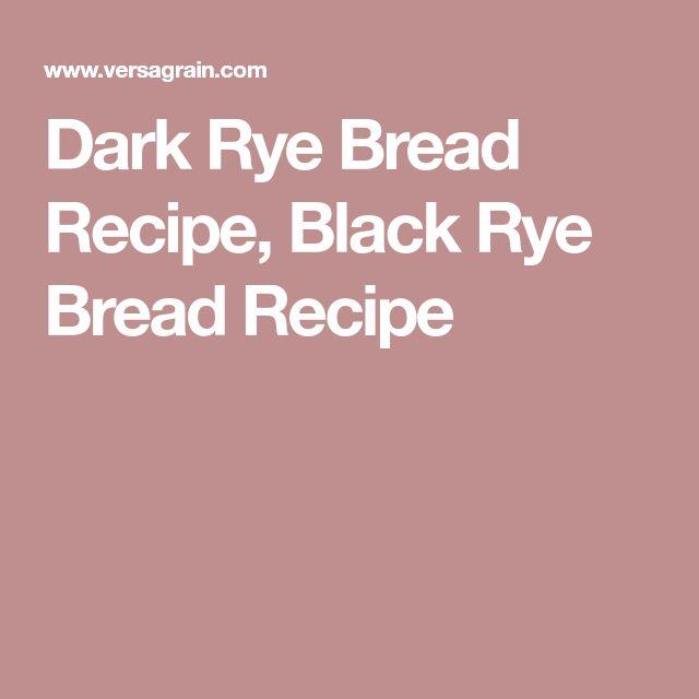 Dark Rye Bread Recipe, Black Rye Bread Recipe