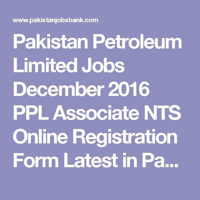 Pakistan Petroleum Limited Jobs December 2016 PPL Associate NTS Online Registration Form Latest in Pakistan, Dawn on 04-Dec-2016 | Jobs in Pakistan