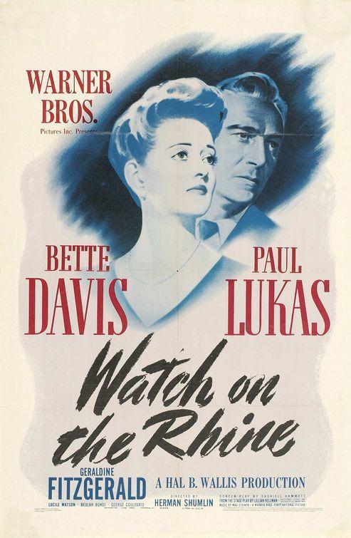 9/10/14  3:48a  Warner Bros.  Pictures ''Watch on the Rhine''  Bette Davis Paul Lukas  Geraldine Fitzgerald  Lucille Watson Beulah Bondi Her 50th Film  Released:   8/27/1943  imdb.com