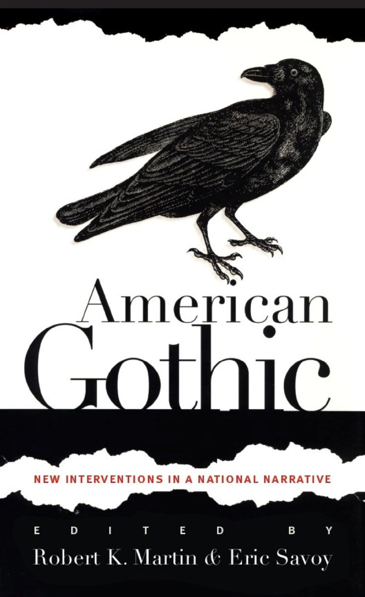best images about american gothic literature the thirteen essayists approach the persistence of the gothic in american culture by providing a composite