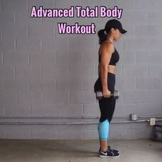 Advanced Total Body Workout -  Equipment: one pair 15lb Dumbbells - - 1. Side Step Squat & Curl (hammer curl style) 8 Reps ea Side - - 2. Curl Press Reverse Lunge (keep that core tight) 8 Reps ea Side - - 3. Row & Reverse Lunge (bent over for row, both arms rowing, keep core tight) 8 ea Leg - - 4. Squat Press Alt Kick Backs (holding one weight) 10 Reps - -  5. Burpee Squat (keep back as flat as possible) 10 Reps - -  6. Squat Jump Curl (holding one weight) 10 Reps - - 3-4 Sets -