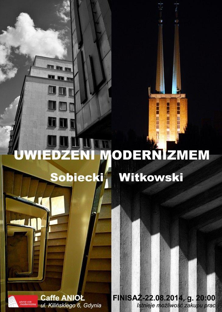 """Moja wystawa """"Uwiedzeni Modernizmem"""" wspólnie z M. Witkowskim"""