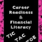 This product includes 6 Tic Tac Toe boards that have a career readiness or financial literacy theme. Each board includes nine tasks for students to...