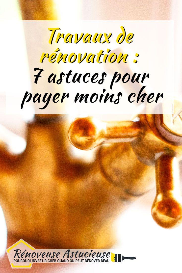 Travaux De Renovation 7 Astuces Pour Payer Moins Cher Investissement Immobilier Locatif Investissement Travaux Renovation