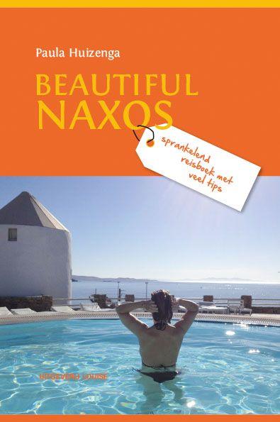 Beautiful Naxos is een sprankelend reisverslag van een reisleidster in Griekenland over de Cycladen en het eiland Naxos in het bijzonder.