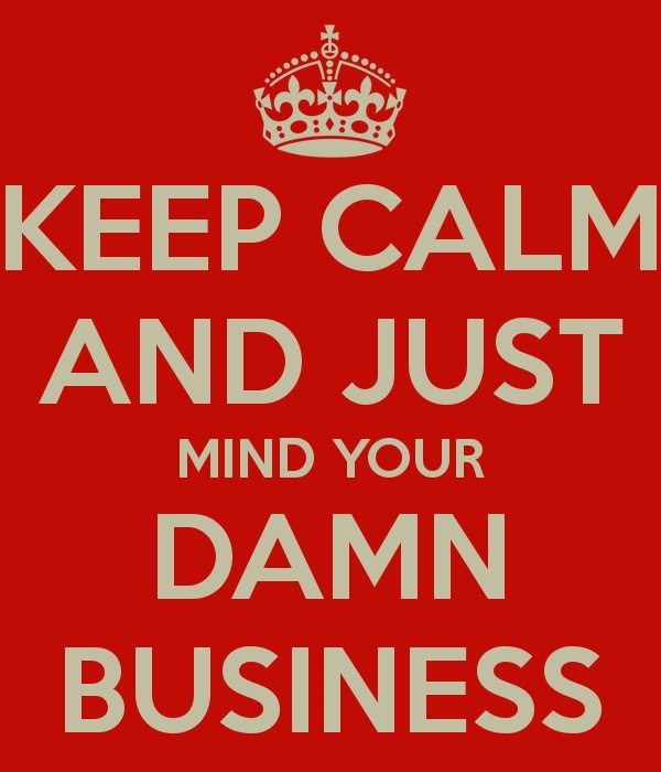 Mind Your Own Damn Business Quotes