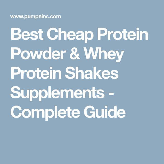 Best Cheap Protein Powder & Whey Protein Shakes Supplements - Complete Guide