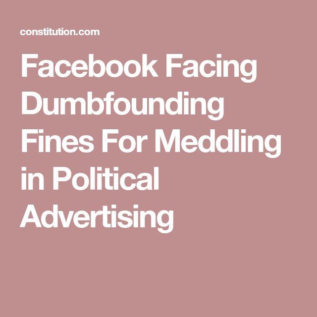 Facebook Facing Dumbfounding Fines For Meddling in Political Advertising