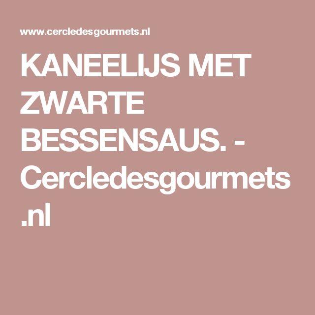 KANEELIJS MET ZWARTE BESSENSAUS. - Cercledesgourmets.nl