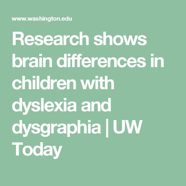 Research shows brain differences in children with dyslexia and dysgraphia  |  UW Today