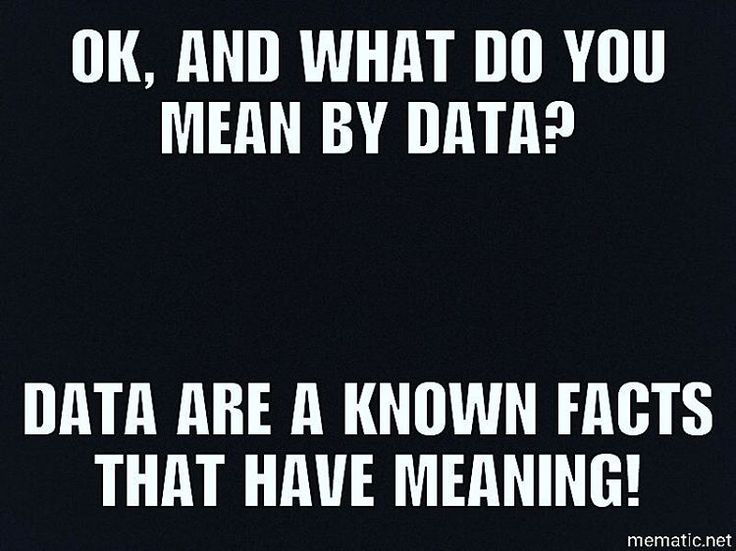 Example: name height date of birth phone numbers... Here by data we think of both singular and plural even though datum is singular and data is plural.  #database #sql #nosql #programming #computerscience