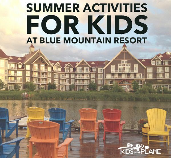 10 Must Do Summer Activities for Kids at Blue Mountain Resort - Collingwood, Ontario  #familytravel #summer #canada