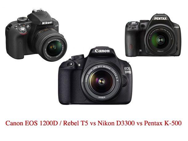 Canon 1200D vs Nikon D3300 vs Pentax K-500: which is the best entry level DSLR?  <3 <3 <3