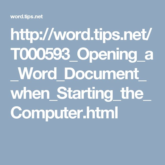 http://word.tips.net/T000593_Opening_a_Word_Document_when_Starting_the_Computer.html