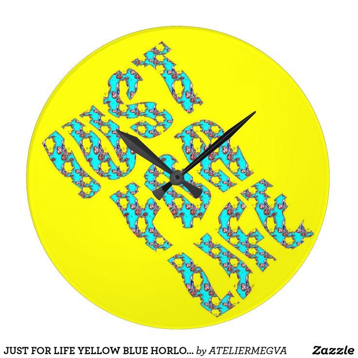 JUST FOR LIFE YELLOW BLUE HORLOGE ZZ JUST FOR LIFE Atelier M.EGVA by Artiste M.EGVA. Création Originale de produits dérivés et vente de mes Créations d'Oeuvres d'Art Pictural, Photographique & Digital Art.