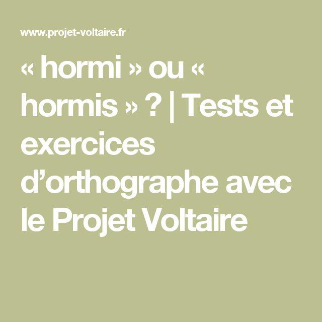 « hormi » ou « hormis » ? | Tests et exercices d'orthographe avec le Projet Voltaire
