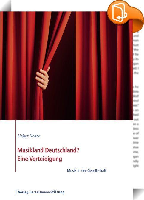 """Musikland Deutschland? Eine Verteidigung    ::  Musik in Deutschland ist ein weites Feld. Es gibt eine reiche Szene, in der """"Klassik"""" immer noch eine besondere Rolle spielt. Nirgendwo auf der Welt gibt es so viele Orchester, Chöre und Opernhäuser wie hier.  """"Musikland Deutschland"""" warnt davor, diesen Reichtum zu verspielen. Als """"Verteidigung"""" liefert das Buch Argumente dafür, warum musikalische Förderung für die Persönlichkeitsentwicklung ebenso wichtig ist wie Musik für diese Gesellsc..."""