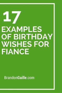 17 Examples Of Birthday Wishes For Fiance